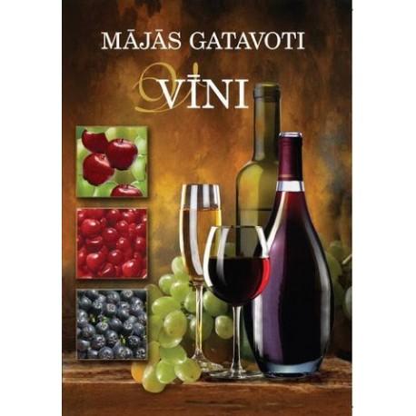 Mājās gatavoti vīni